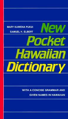 New Pocket Hawaiian Dictionary By Pakui, Mary Kawena/ Elbert, Samuel H.